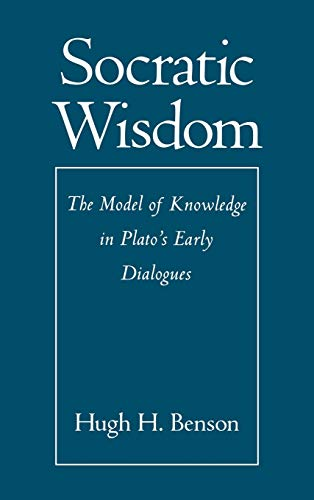 9780195129182: Socratic Wisdom: The Model of Knowledge in Plato's Early Dialogues