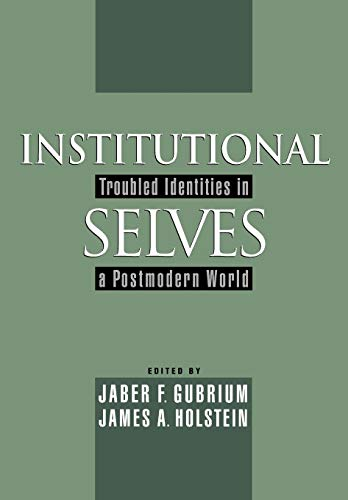 9780195129281: Institutional Selves: Troubled Identities in a Postmodern World