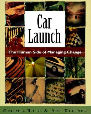 9780195129465: Car Launch: The Human Side of Managing Change (Learning History Library)