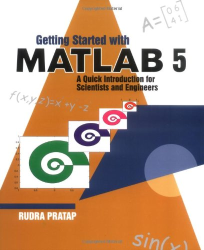 Getting Started with MATLAB 5, A Quick: Rudra Pratap