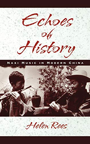 9780195129496: Echoes of History: Naxi Music in Modern China