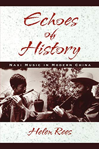 9780195129502: Echoes of History: Naxi Music in Modern China