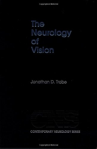 The Neurology of Vision (Contemporary Neurology Series): Trobe, Jonathan D.