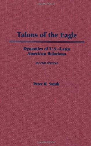 9780195129977: n: Talons of the Eagle: Dynamics of U.S.-Latin American Relations