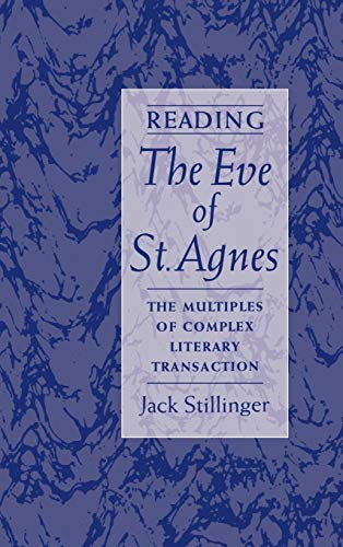 9780195130225: Reading The Eve of St.Agnes: The Multiples of Complex Literary Transaction