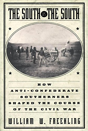 9780195130270: The South Vs. The South: How Anti-Confederate Southerners Shaped the Course of the Civil War