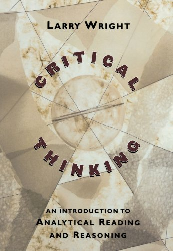 critical thinking an introduction to analytical reading and reasoning larry wright Larry wright has 16 books on goodreads with 189 ratings larry wright's most popular book is critical thinking: an introduction to analytical reading and.