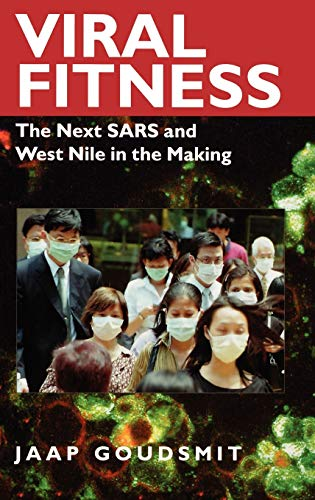 Viral Fitness: The Next SARS and West Nile in the Making: Jaap Goudsmit