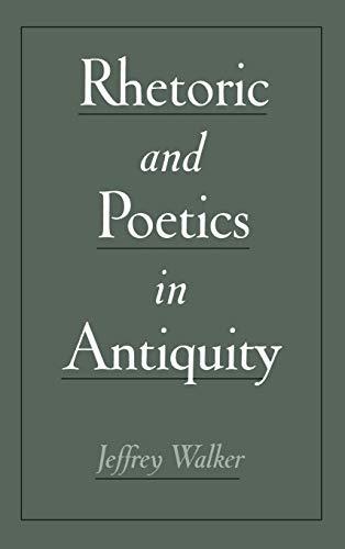 Rhetoric and Poetics in Antiquity.: WALKER, J.,