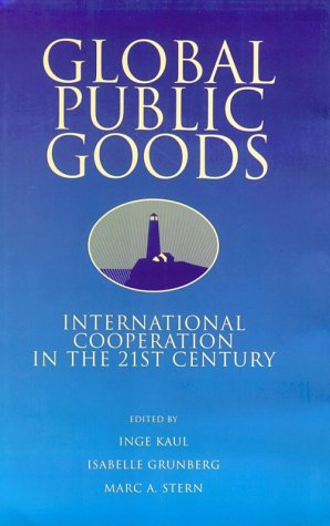 9780195130515: Global Public Goods: International Cooperation in the 21st Century