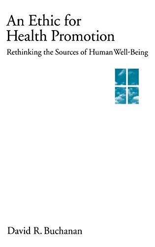 9780195130577: An Ethic for Health Promotion: Rethinking the Sources of Human Well-Being