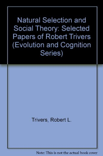 9780195130614: Natural Selection and Social Theory: Selected Papers of Robert Trivers (Evolution and Cognition Series)