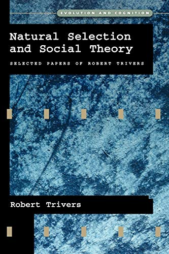 9780195130621: Natural Selection and Social Theory: Selected Papers of Robert Trivers (Evolution and Cognition Series)