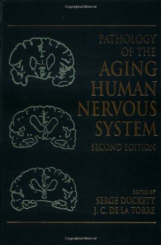 Pathology of the Aging Human Nervous System: Serge Duckett, J. C. de la Torre