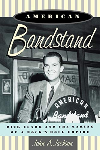 9780195130898: American Bandstand: Dick Clark and the Making of a Rock 'n' Roll Empire