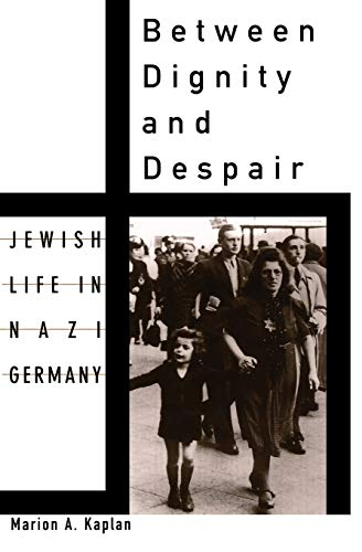 9780195130928: Between Dignity and Despair: Jewish Life in Nazi Germany (Studies in Jewish History)