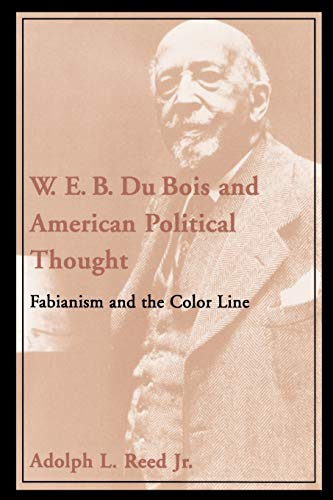 9780195130980: W. E. B. Du Bois and American Political Thought: Fabianism and the Color Line