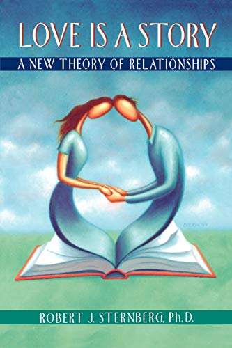 9780195131024: Love Is a Story: A New Theory of Relationships