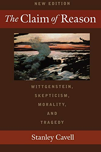 9780195131079: The Claim of Reason: Wittgenstein, Skepticism, Morality, and Tragedy