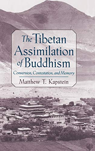 9780195131222: The Tibetan Assimilation of Buddhism: Conversion, Contestation, and Memory