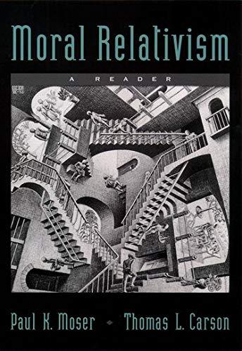 Moral Relativism: A Reader: Paul K. Moser