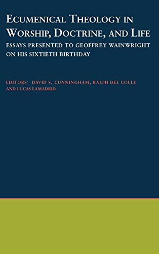 9780195131369: Ecumenical Theology in Worship, Doctrine, and Life: Essays Presented to Geoffrey Wainwright on His Sixtieth Birthday