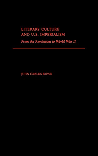 9780195131505: Literary Culture and U.S Imperialism: From the Revolution to World War II