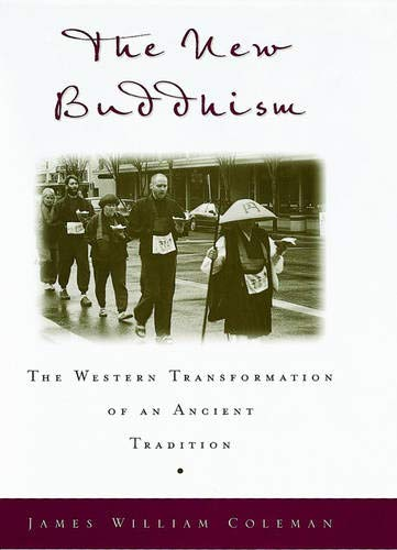 9780195131628: The New Buddhism: The Western Transformation of an Ancient Tradition