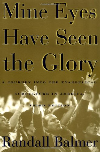 9780195131802: Mine Eyes Have Seen the Glory: A Journey into the Evangelical Subculture in America
