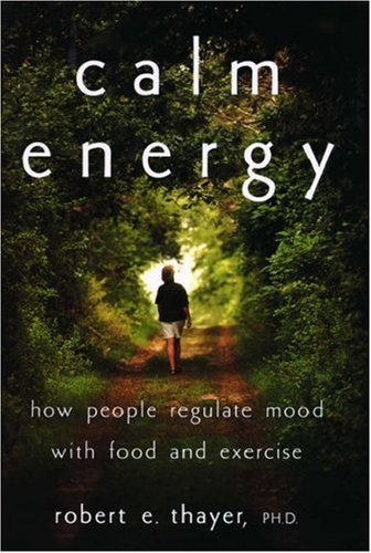 9780195131895: Calm Energy: How People Regulate Mood with Food and Exercise