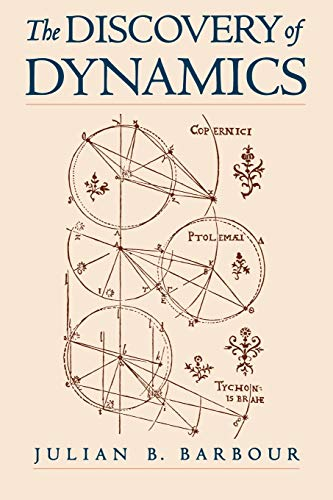 9780195132021: The Discovery of Dynamics: A Study from a Machian Point of View of the Discovery and the Structure of Dynamical Theories