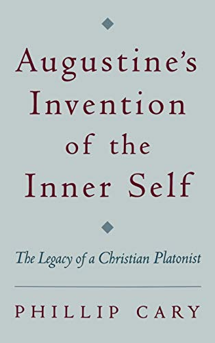 9780195132069: Augustine's Invention of the Inner Self: The Legacy of a Christian Platonist