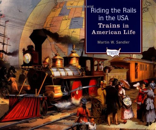 9780195132281: Riding the Rails in the USA: Trains in American Life (Transportation in America)