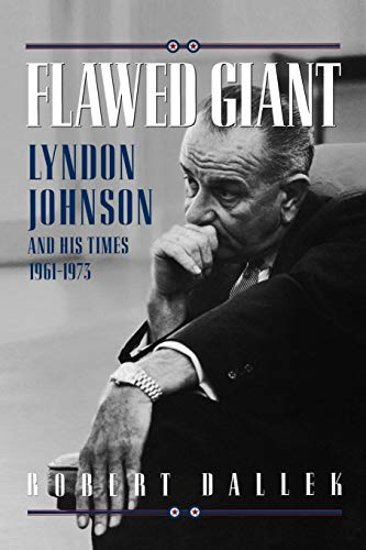 9780195132380: Flawed Giant: Lyndon Johnson and His Times 1961-1973: Lyndon Johnson and His Times, 1961-73