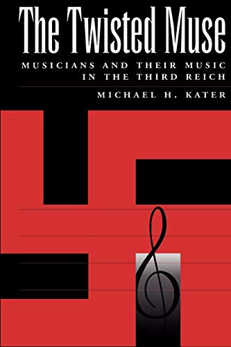 9780195132427: The Twisted Muse: Musicians and Their Music in the Third Reich
