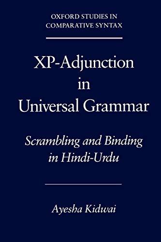 Xp-Adjunction in Universal Grammar: Scrambling and Binding: Ayesha Kidwai