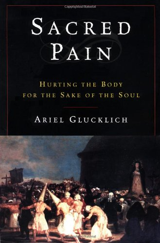 9780195132540: Sacred Pain: Hurting the Body for the Sake of the Soul