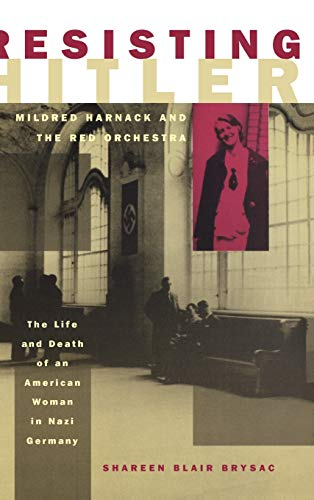 9780195132694: Resisting Hitler: Mildred Harnack and the Red Orchestra