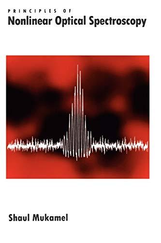 9780195132915: Principles of Nonlinear Optical Spectroscopy