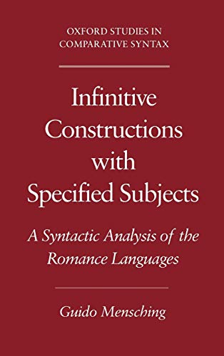 Infinitive constructions with specified subjects : a syntactic analysis of the Romance languages.: ...