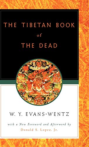The Tibetan Book of the Dead: Or The After-Death Experiences on the Bardo Plane, according to L=ama Kazi Dawa-Samdup's English Rendering (9780195133110) by Evans-Wentz, W. Y.