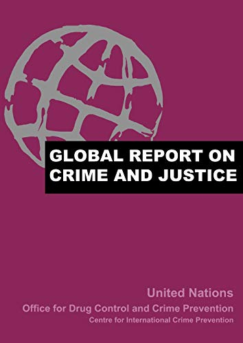 Global Report on Crime and Justice: United Nations Office