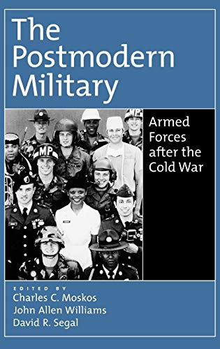 The Postmodern Military: Armed Forces after the Cold War: Oxford University Press