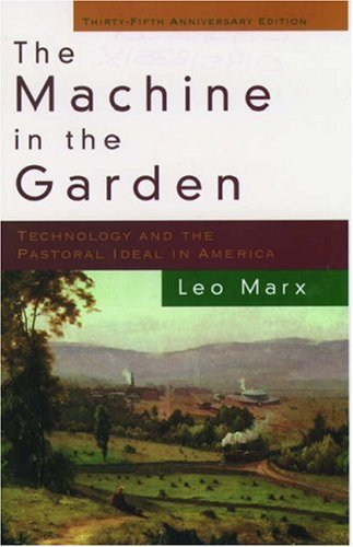 9780195133509: The Machine in the Garden: Technology and the Pastoral Ideal in America