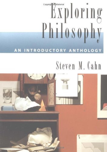 Exploring philosophy : an introductory anthology.: Cahn, Steven M.
