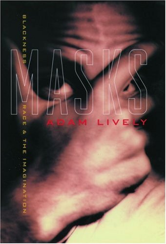 9780195133707: Masks: Blackness, Race, and the Imagination