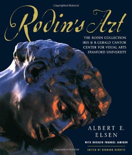 Rodin's Art: The Iris & B. Gerald Cantor Collection at Stanford University: Elsen, Albert ...