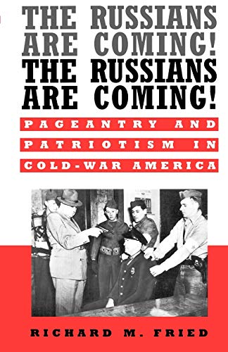 9780195134179: The Russians are Coming! The Russians are Coming!: Pageantry and Patriotism in Cold War America