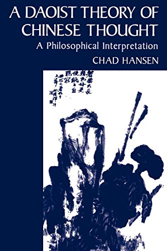 9780195134193: A Daoist Theory of Chinese Thought: A Philosophical Interpretation