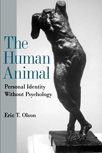 9780195134230: The Human Animal: Personal Identity Without Psychology